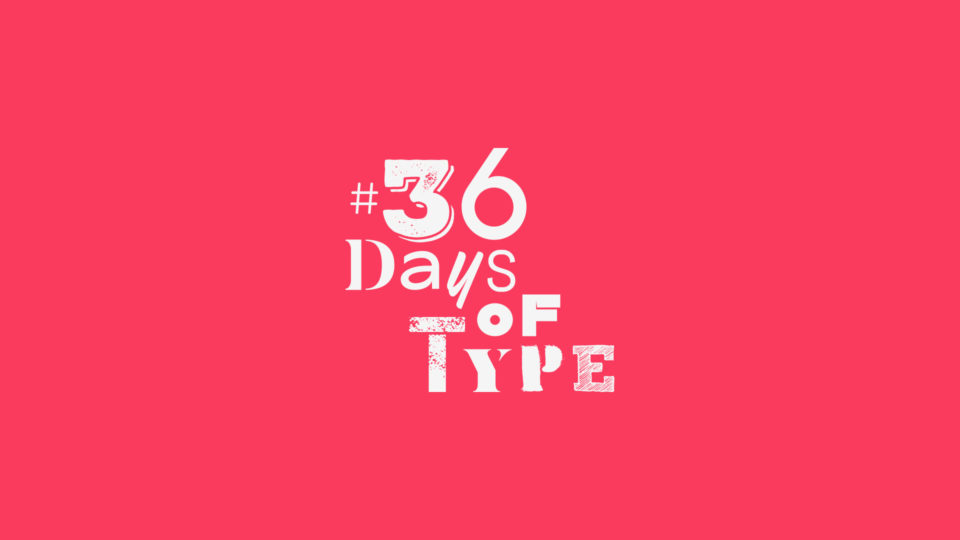 36 Days of Type: Tips for Participants 2019