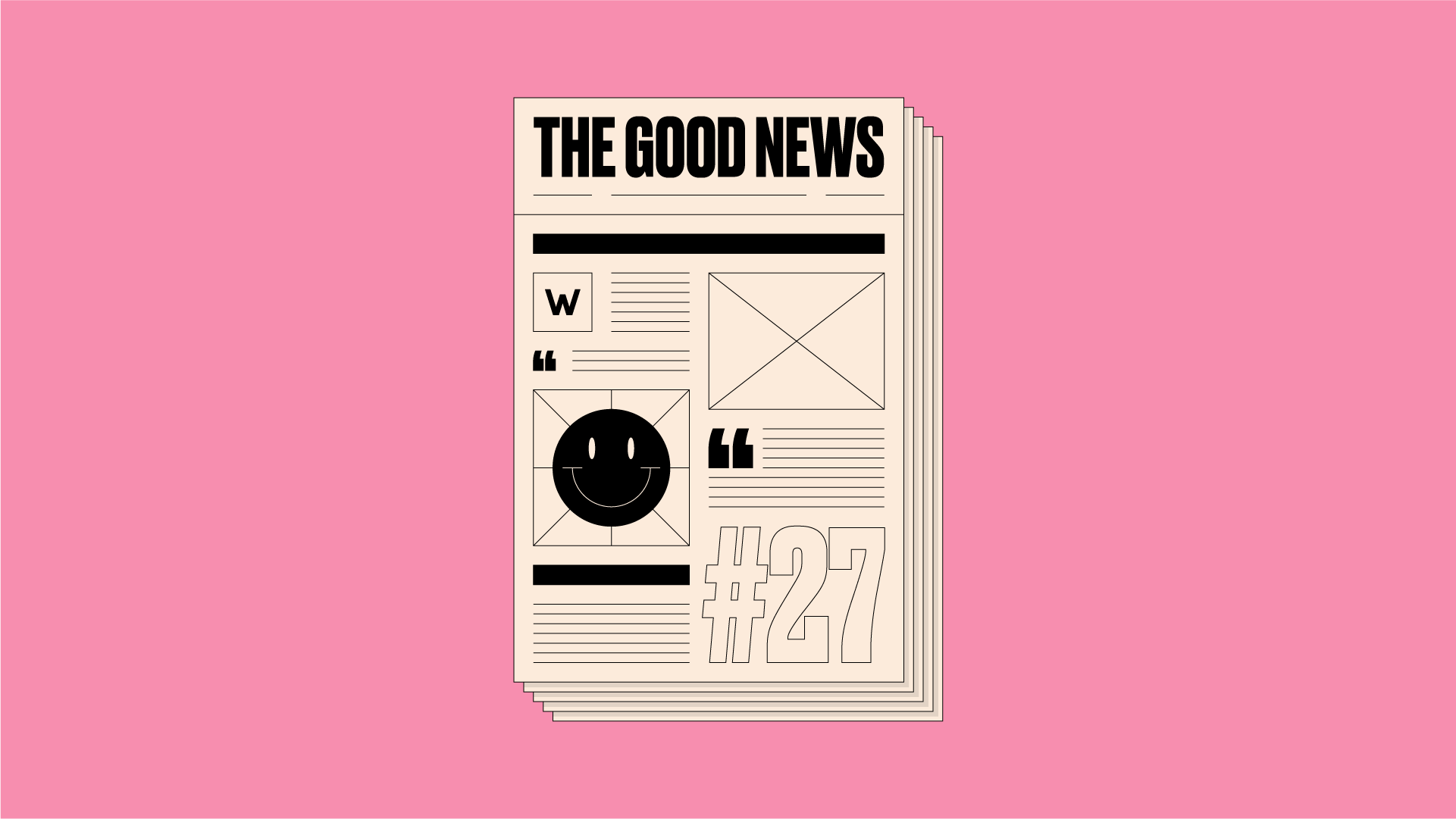 Illustration of newspaper front page with 'The Good News #27' written on it, on a pink background.