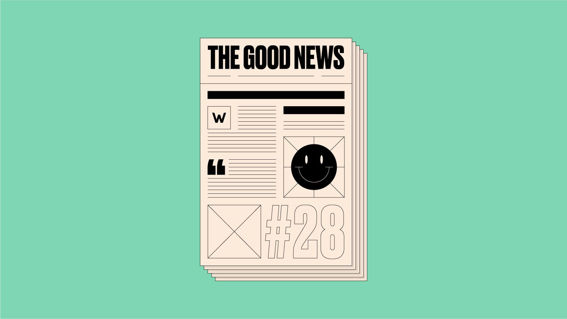 Green background with illustration of newspaper front page with 'The Good News #28' written on it.